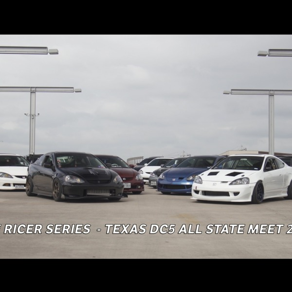 The Ricer Series - Episode 2 'Texas DC5 All State Meet 2020'